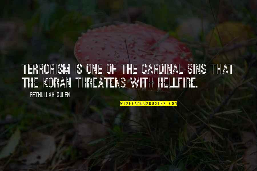 Cardinals Quotes By Fethullah Gulen: Terrorism is one of the cardinal sins that