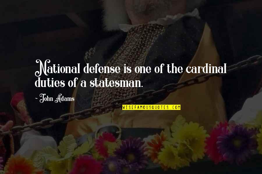Cardinals Quotes By John Adams: National defense is one of the cardinal duties