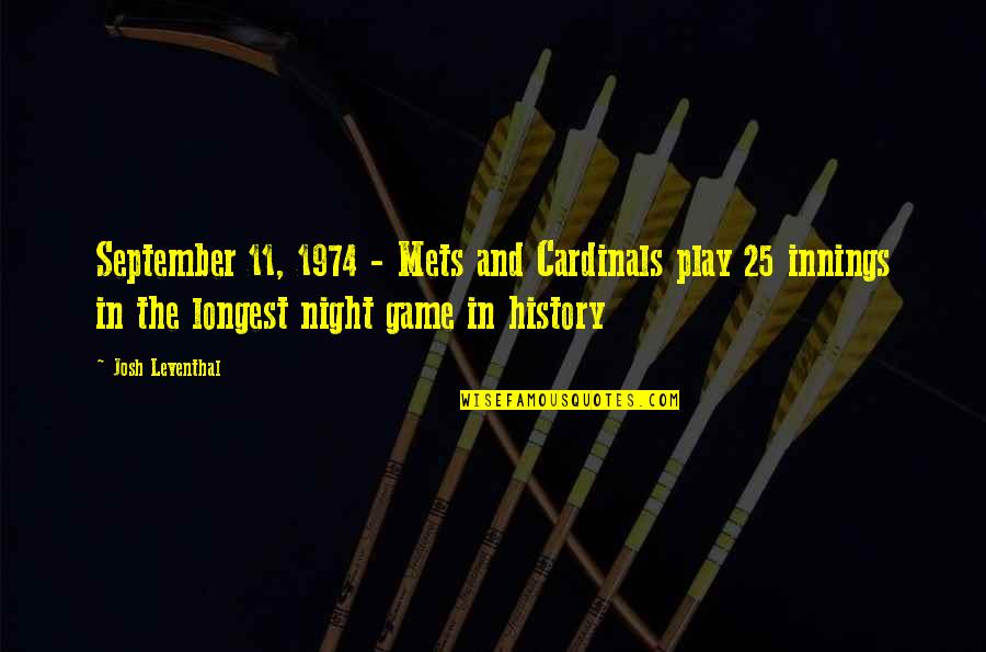 Cardinals Quotes By Josh Leventhal: September 11, 1974 - Mets and Cardinals play