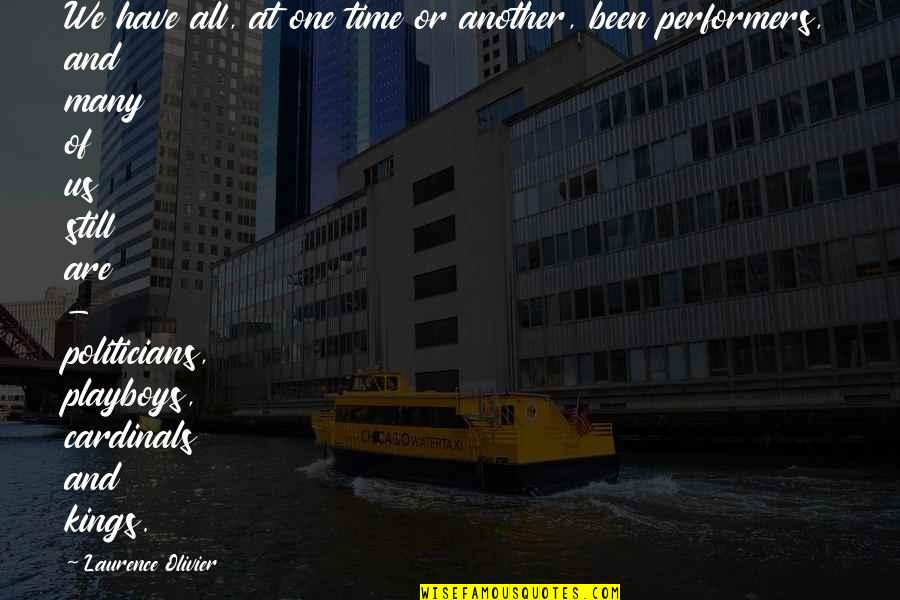 Cardinals Quotes By Laurence Olivier: We have all, at one time or another,