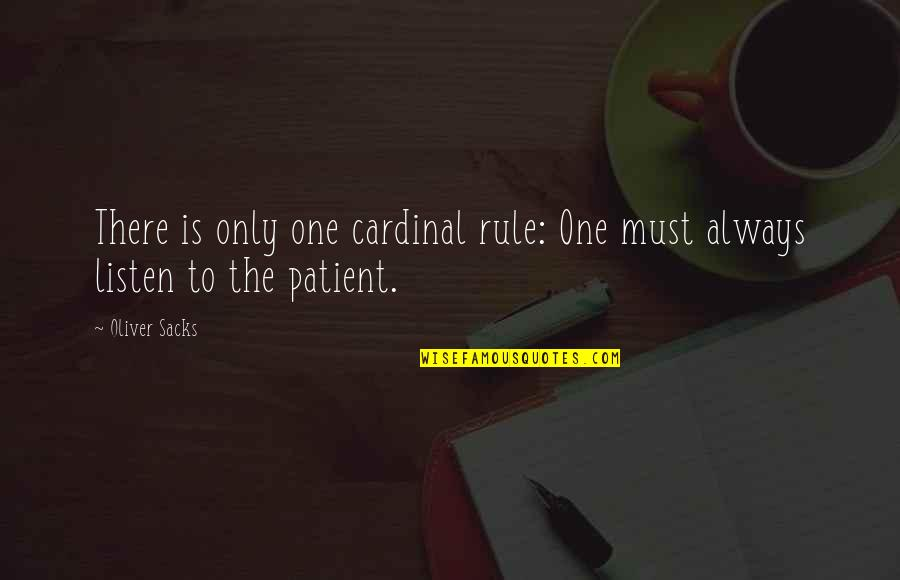 Cardinals Quotes By Oliver Sacks: There is only one cardinal rule: One must