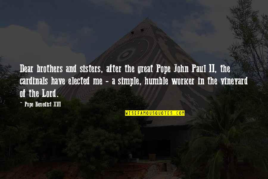 Cardinals Quotes By Pope Benedict XVI: Dear brothers and sisters, after the great Pope