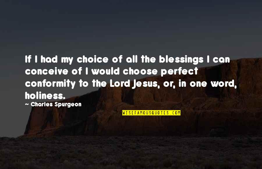 Cardio Day Quotes By Charles Spurgeon: If I had my choice of all the