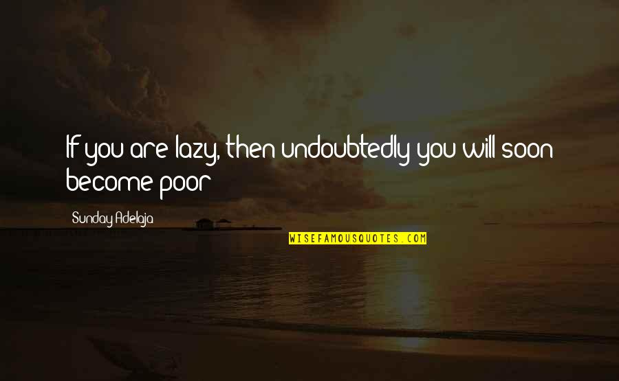 Cardio Day Quotes By Sunday Adelaja: If you are lazy, then undoubtedly you will
