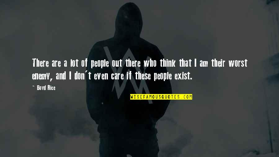 Care A Lot Quotes By Boyd Rice: There are a lot of people out there