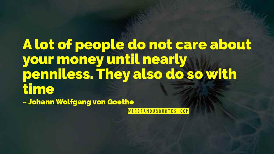 Care A Lot Quotes By Johann Wolfgang Von Goethe: A lot of people do not care about