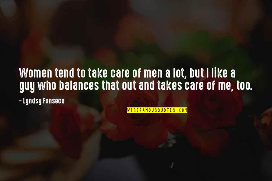 Care A Lot Quotes By Lyndsy Fonseca: Women tend to take care of men a