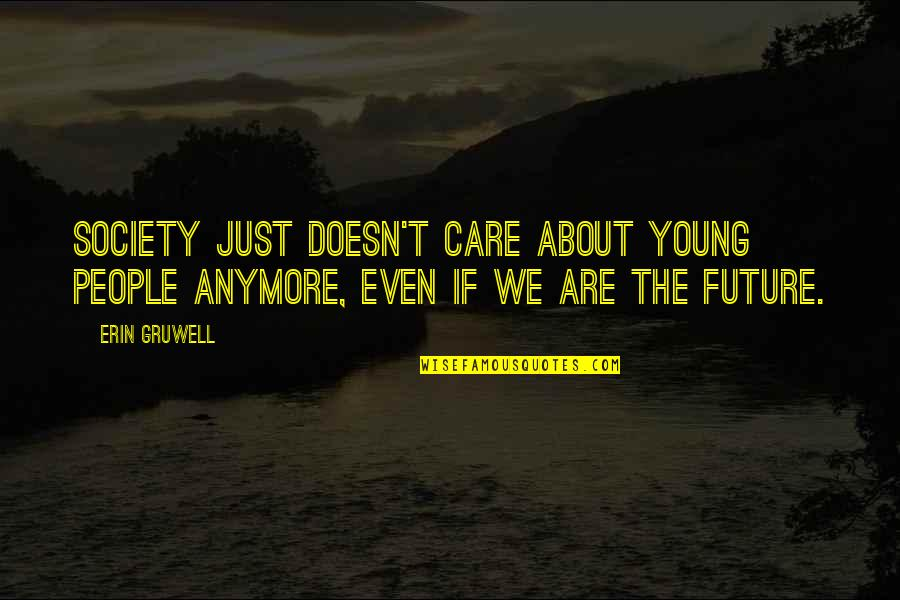 Care Anymore Quotes Top 56 Famous Quotes About Care Anymore