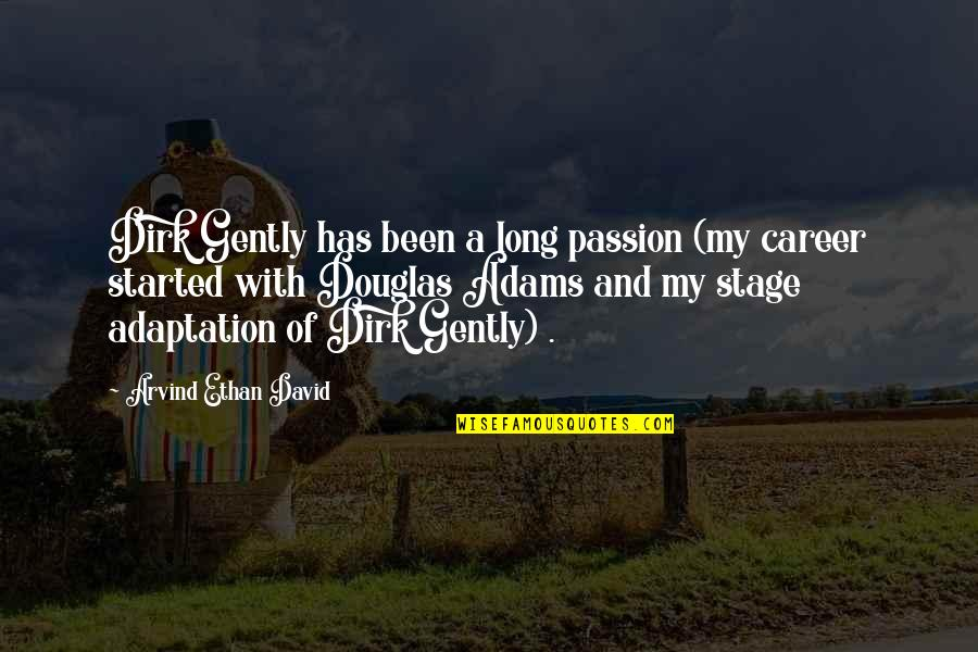 Career And Passion Quotes By Arvind Ethan David: Dirk Gently has been a long passion (my
