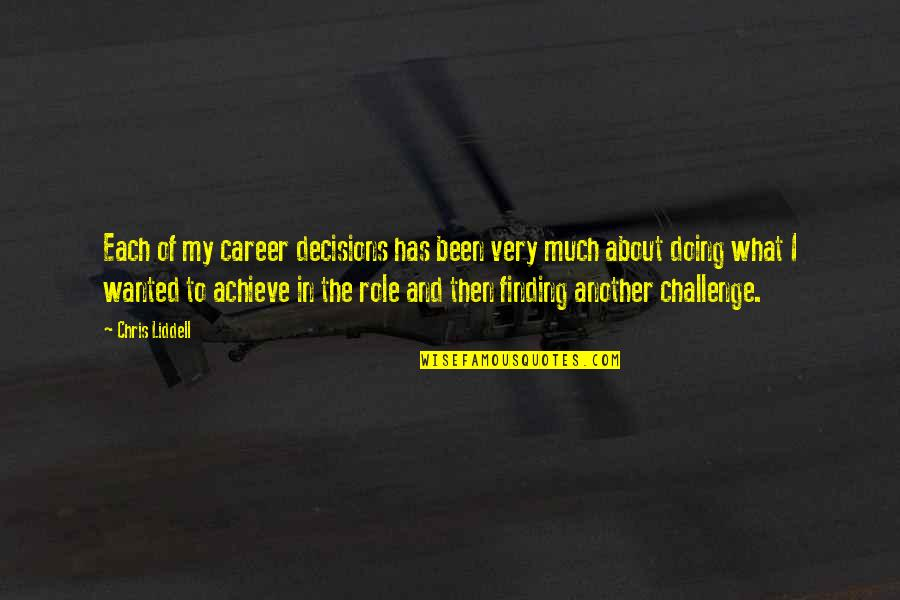 Career Finding Quotes By Chris Liddell: Each of my career decisions has been very