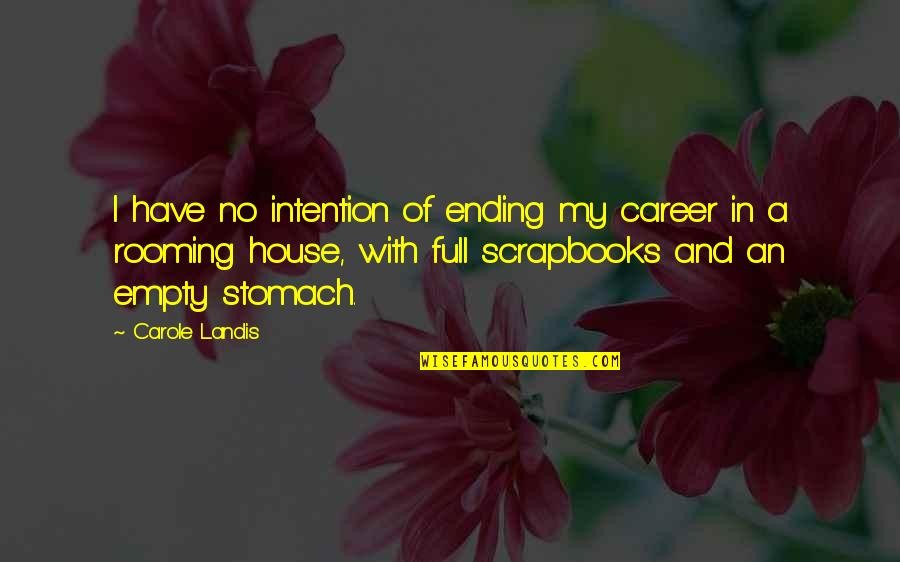 Careers Quotes By Carole Landis: I have no intention of ending my career