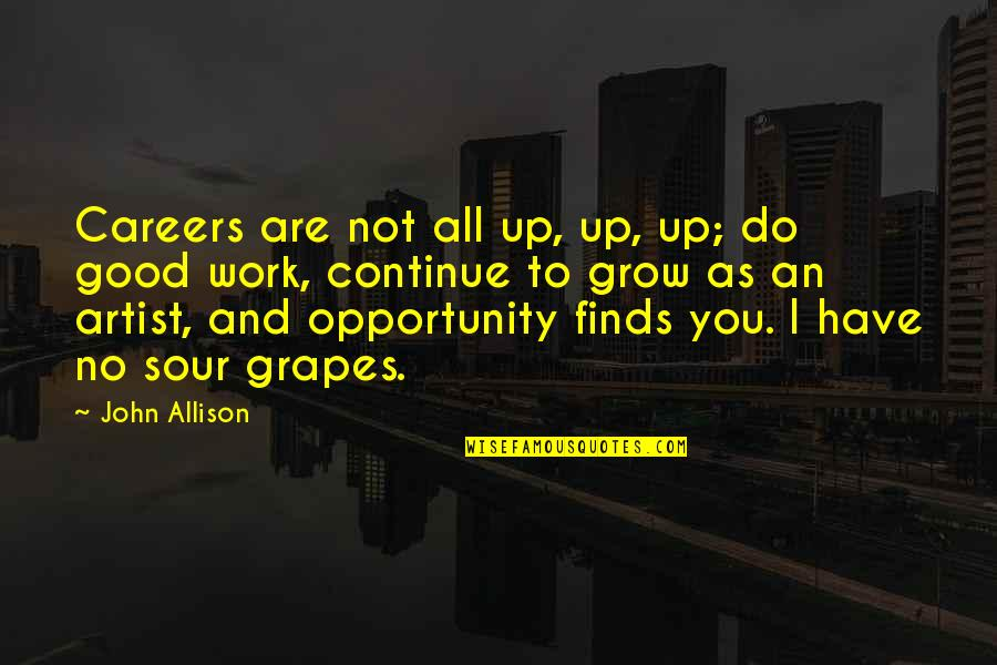 Careers Quotes By John Allison: Careers are not all up, up, up; do