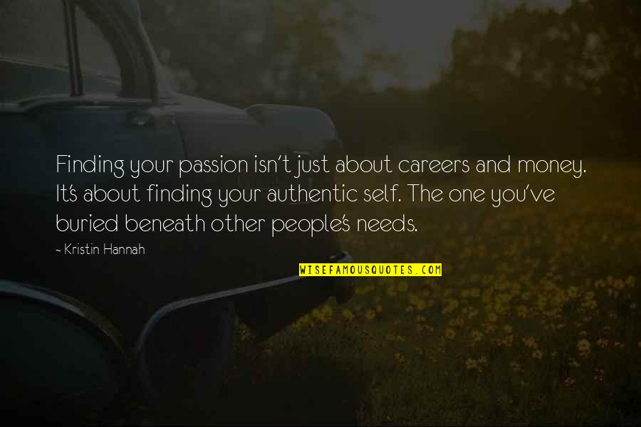 Careers Quotes By Kristin Hannah: Finding your passion isn't just about careers and