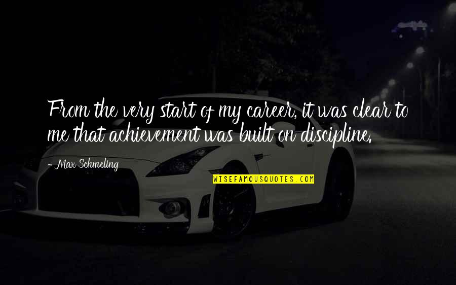 Careers Quotes By Max Schmeling: From the very start of my career, it