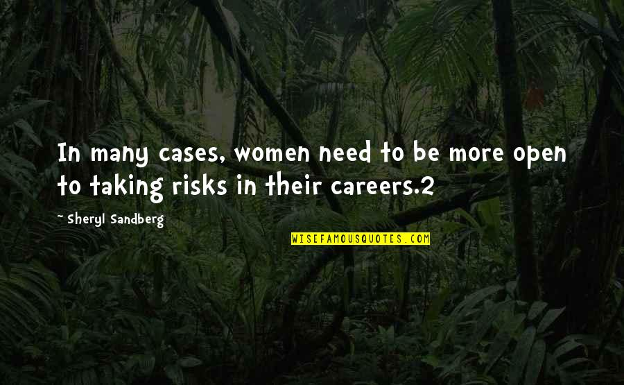 Careers Quotes By Sheryl Sandberg: In many cases, women need to be more