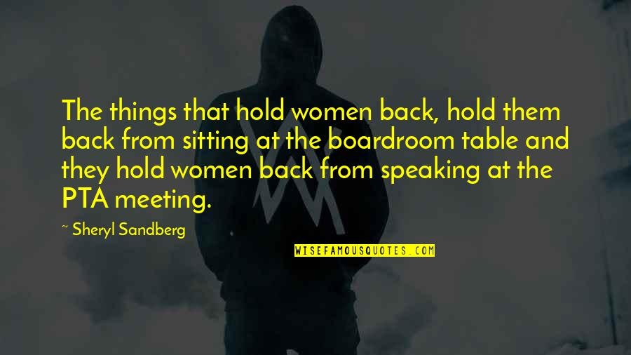 Careers Quotes By Sheryl Sandberg: The things that hold women back, hold them