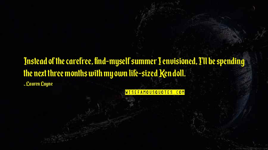 Carefree Quotes By Lauren Layne: Instead of the carefree, find-myself summer I envisioned,