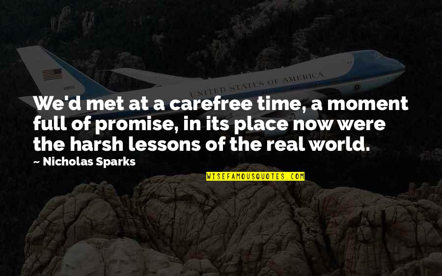 Carefree Quotes By Nicholas Sparks: We'd met at a carefree time, a moment
