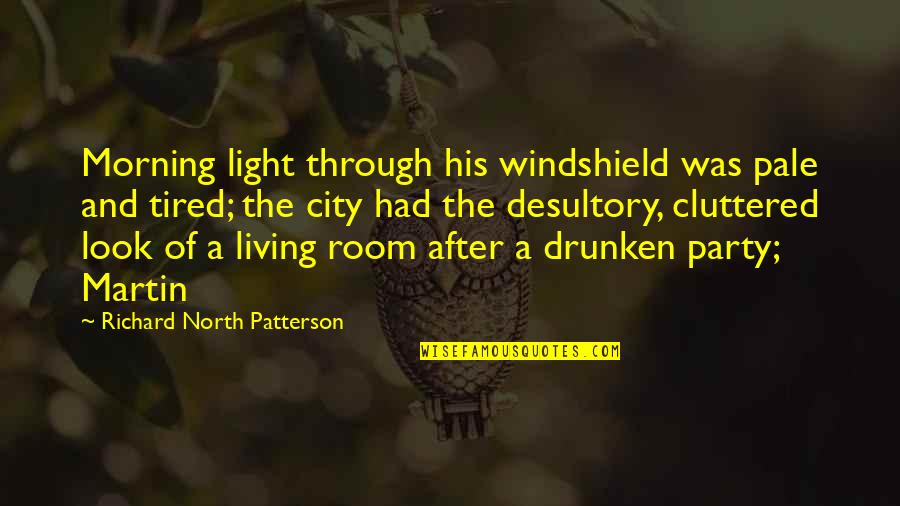 Carenza Quotes By Richard North Patterson: Morning light through his windshield was pale and