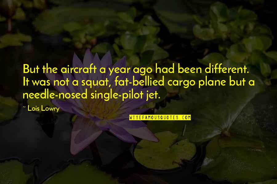 Cargo Plane Quotes By Lois Lowry: But the aircraft a year ago had been