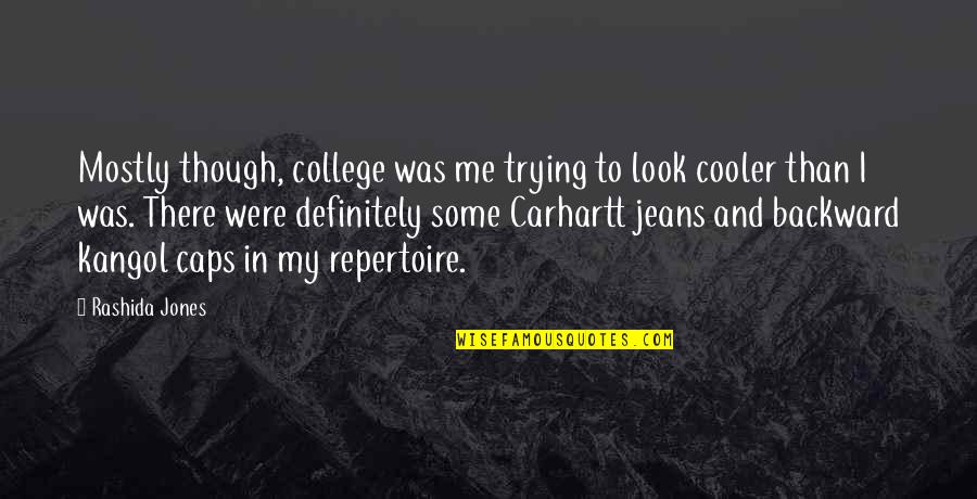 Carhartt Quotes By Rashida Jones: Mostly though, college was me trying to look