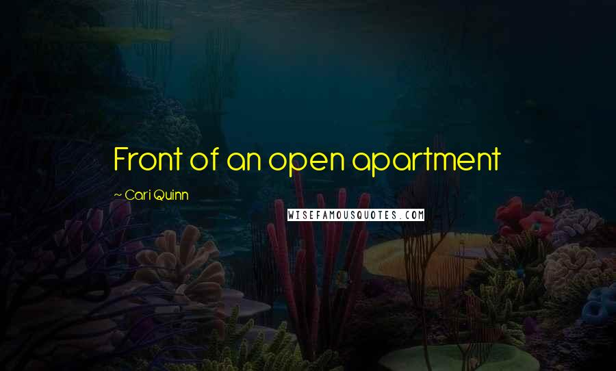 Cari Quinn quotes: Front of an open apartment