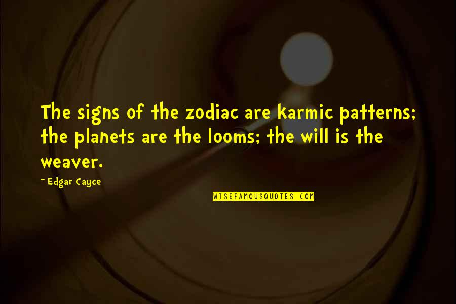 Caribbean Dead Man's Chest Quotes By Edgar Cayce: The signs of the zodiac are karmic patterns;
