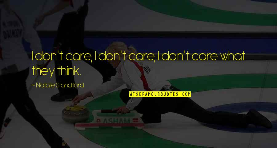 Caring For Another Person Quotes By Natalie Standiford: I don't care, I don't care, I don't