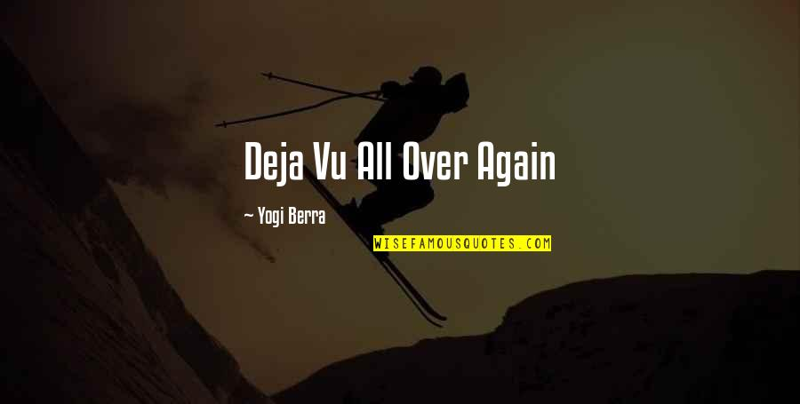 Caring For Infants Quotes By Yogi Berra: Deja Vu All Over Again