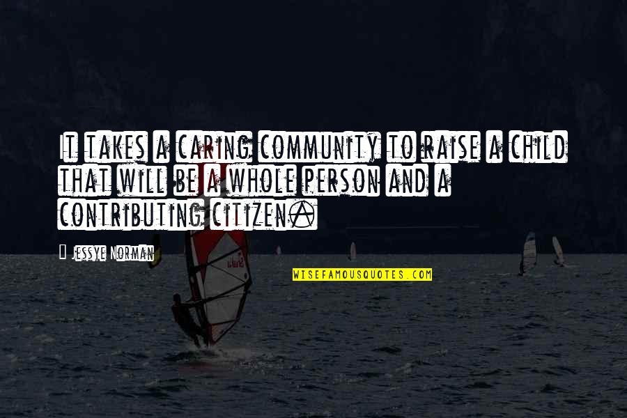 Caring Person Quotes By Jessye Norman: It takes a caring community to raise a