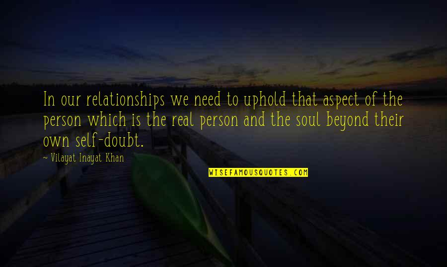 Caring Person Quotes By Vilayat Inayat Khan: In our relationships we need to uphold that