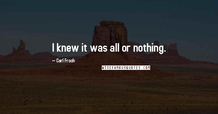 Carl Froch quotes: I knew it was all or nothing.