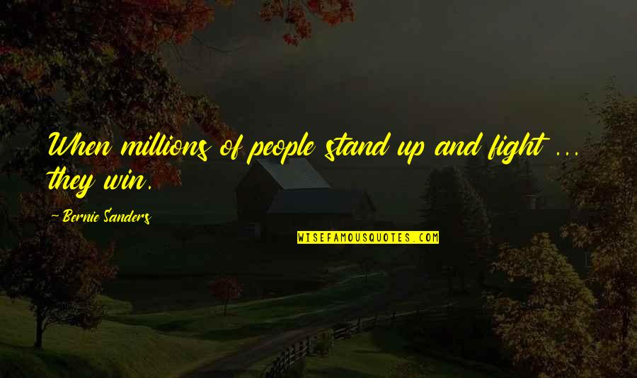 Carl Sagan Pantheism Quotes By Bernie Sanders: When millions of people stand up and fight