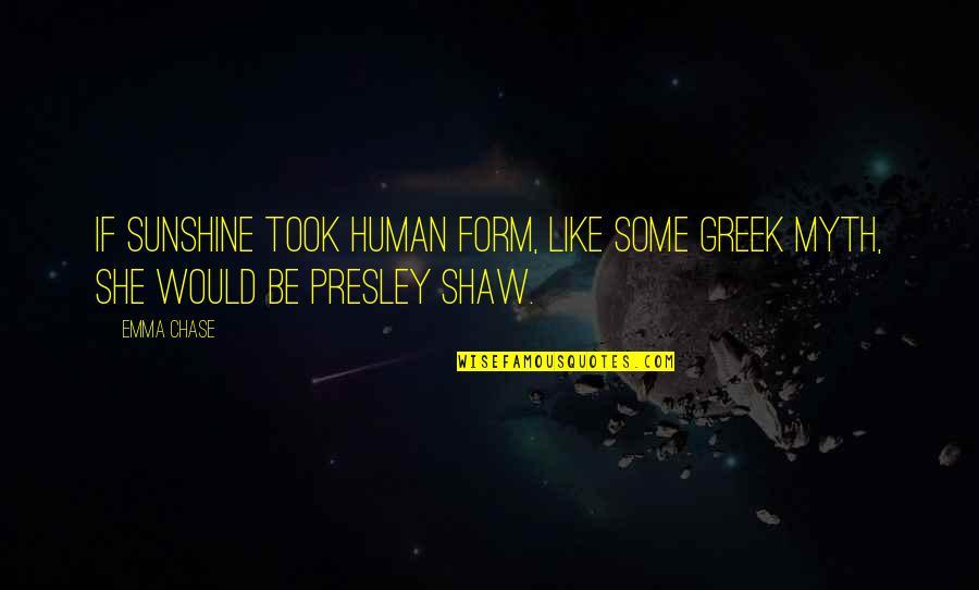 Carl Sagan Pantheism Quotes By Emma Chase: If sunshine took human form, like some Greek