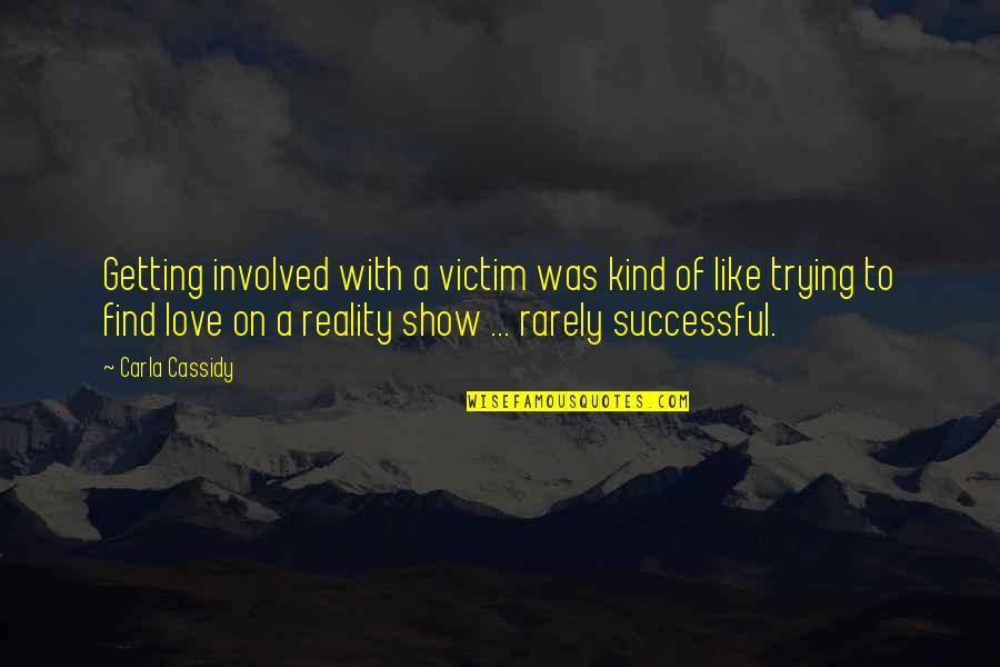 Carla Quotes By Carla Cassidy: Getting involved with a victim was kind of