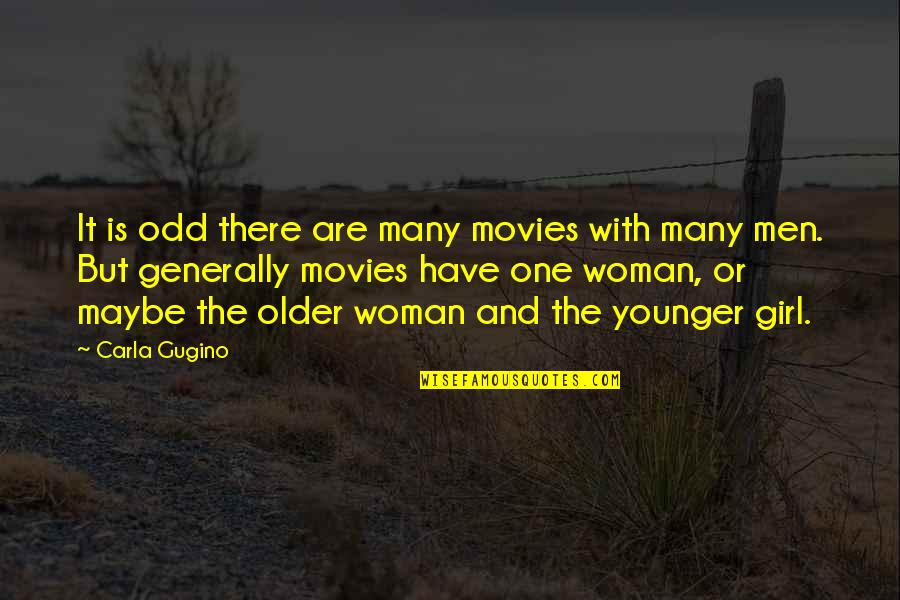 Carla Quotes By Carla Gugino: It is odd there are many movies with