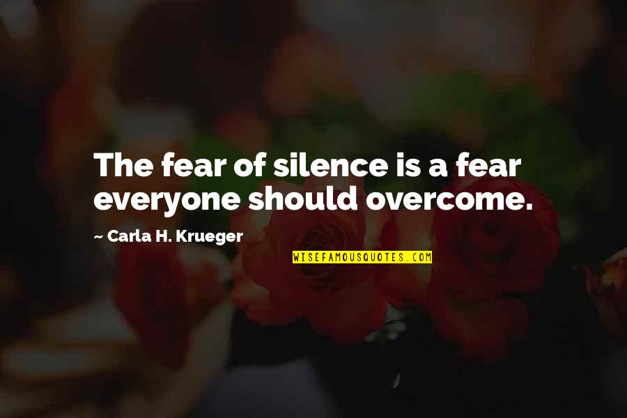 Carla Quotes By Carla H. Krueger: The fear of silence is a fear everyone