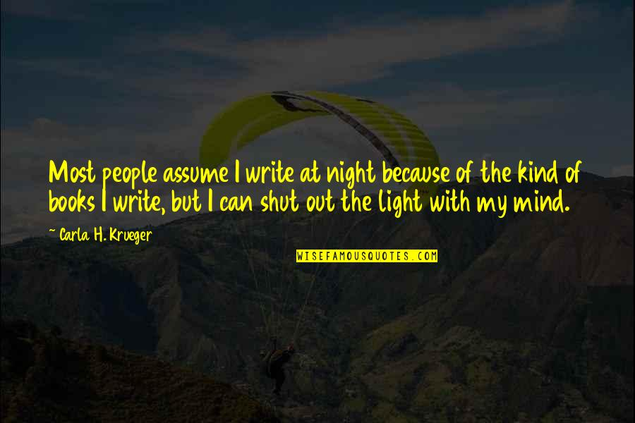 Carla Quotes By Carla H. Krueger: Most people assume I write at night because