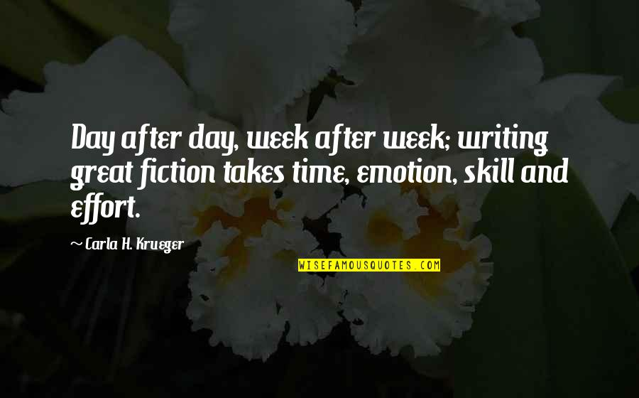 Carla Quotes By Carla H. Krueger: Day after day, week after week; writing great