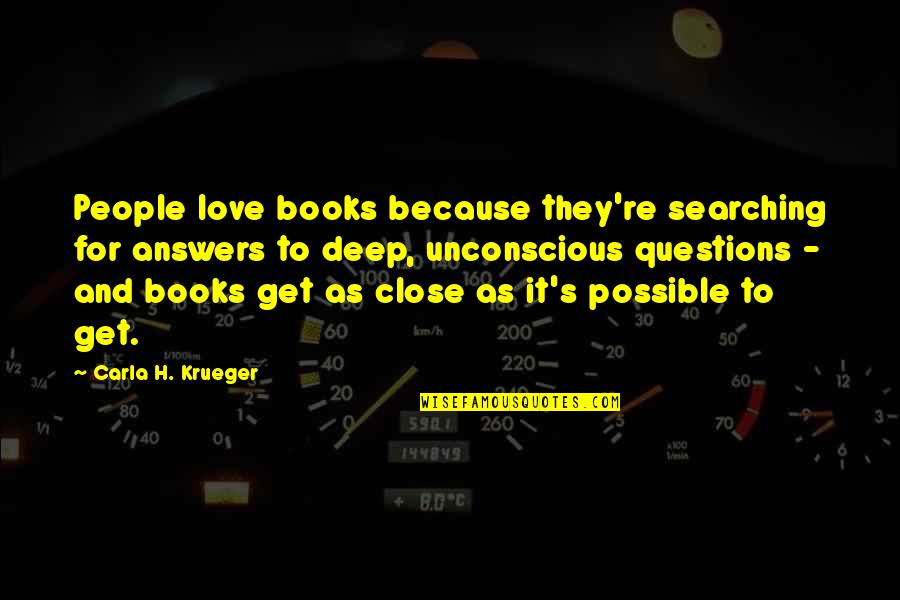 Carla Quotes By Carla H. Krueger: People love books because they're searching for answers