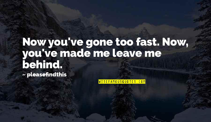 Carlito Way Quotes By Pleasefindthis: Now you've gone too fast. Now, you've made