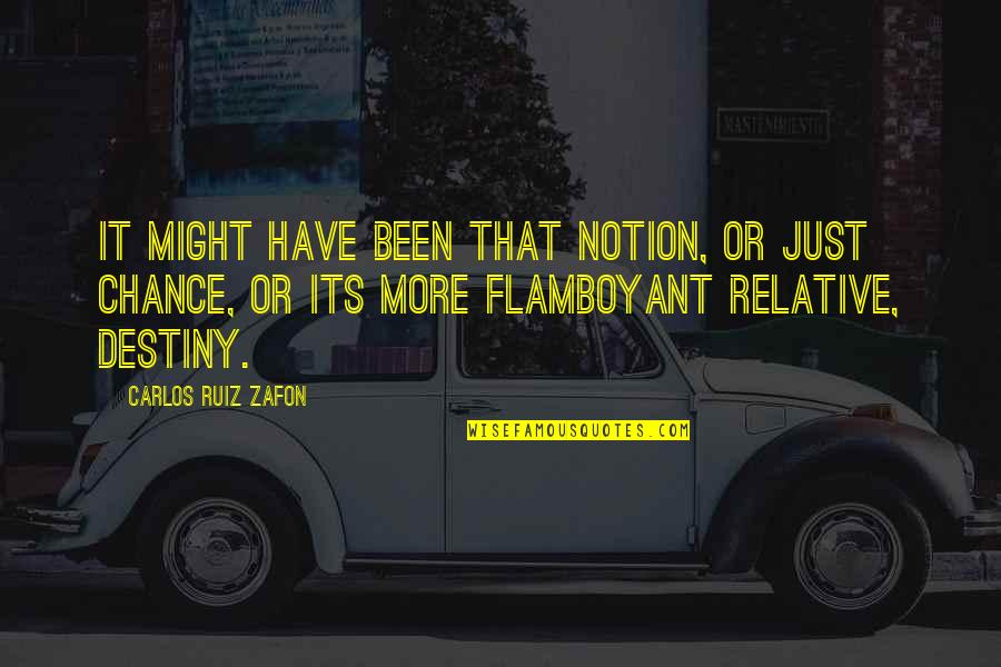 Carlos Ruiz Quotes By Carlos Ruiz Zafon: It might have been that notion, or just