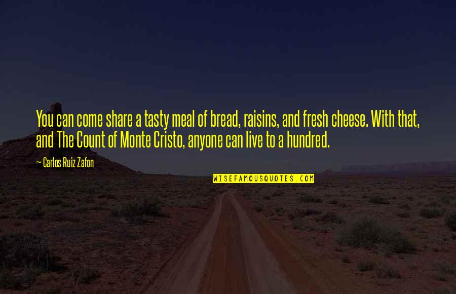 Carlos Ruiz Quotes By Carlos Ruiz Zafon: You can come share a tasty meal of