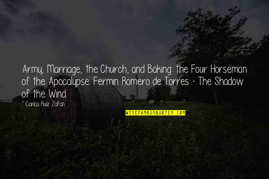 Carlos Ruiz Quotes By Carlos Ruiz Zafon: Army, Marriage, the Church, and Baking: the Four