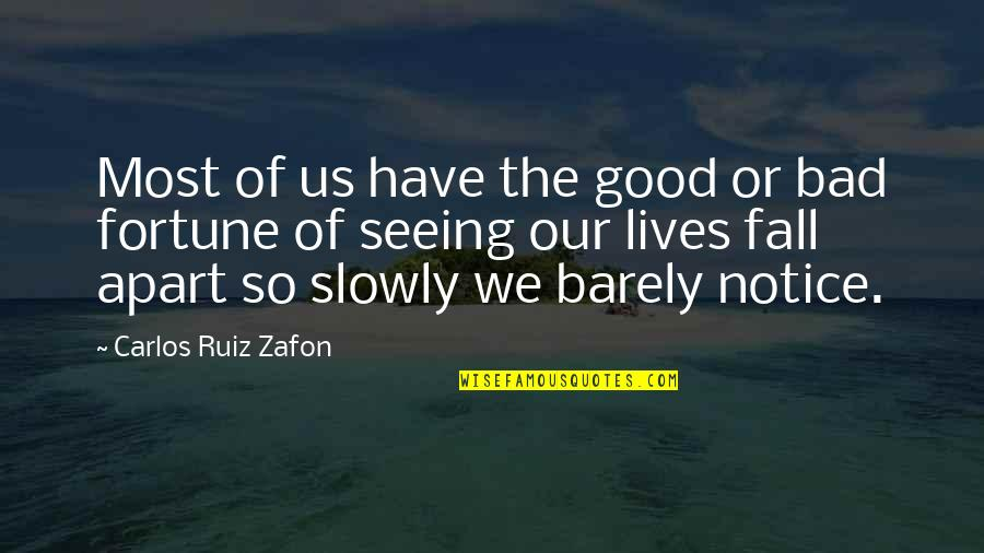 Carlos Ruiz Quotes By Carlos Ruiz Zafon: Most of us have the good or bad