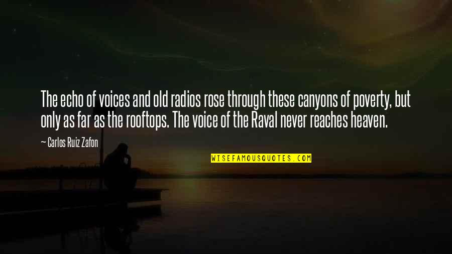 Carlos Ruiz Quotes By Carlos Ruiz Zafon: The echo of voices and old radios rose