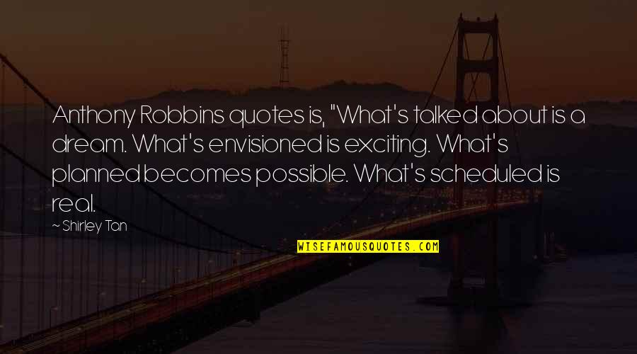 "Carly Mkr Quotes By Shirley Tan: Anthony Robbins quotes is, ""What's talked about is"