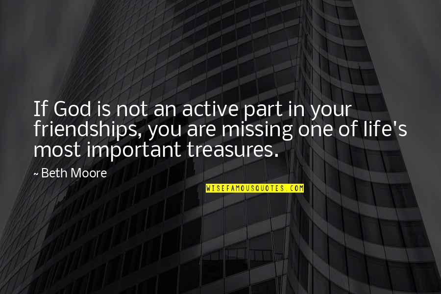 Carnal Mind Quotes By Beth Moore: If God is not an active part in