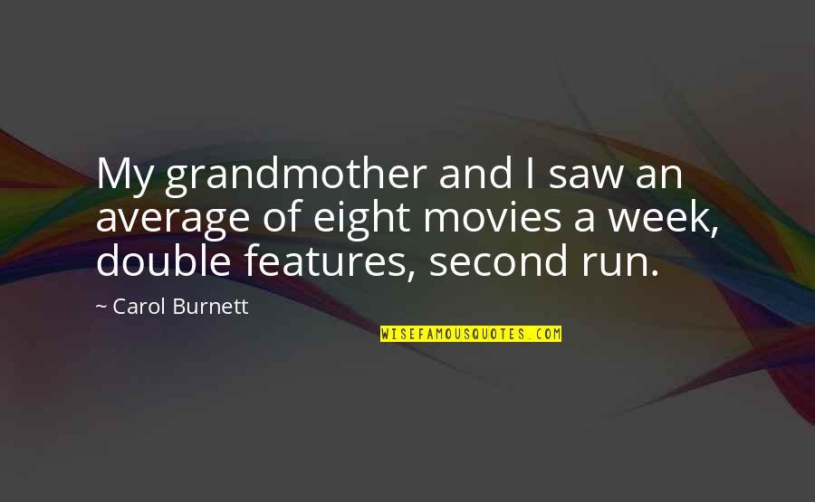 Carol Burnett Quotes By Carol Burnett: My grandmother and I saw an average of