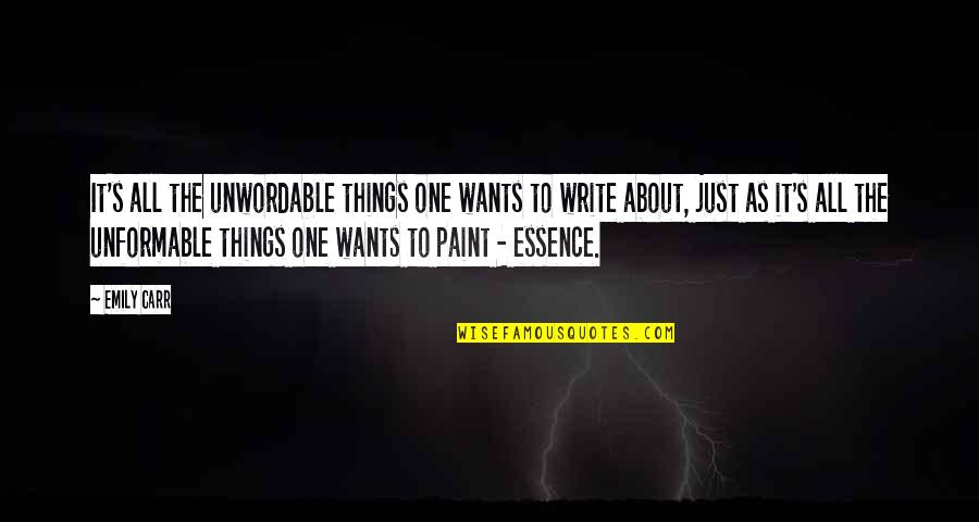 Carr Quotes By Emily Carr: It's all the unwordable things one wants to